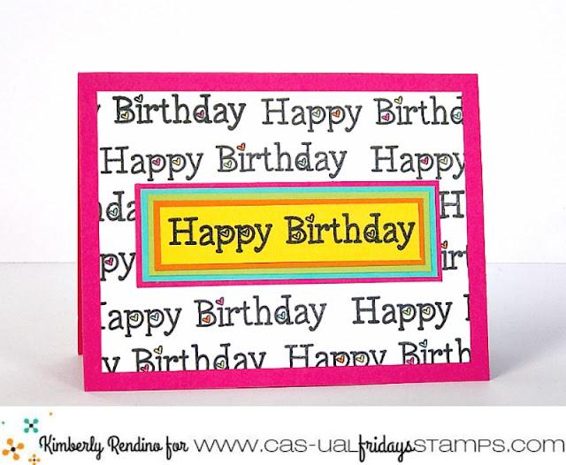 Birthday Card by Kimberly Rendino | CAS-ual Fridays Stamps | handmade card | kimpletekreativity.blogspot.com