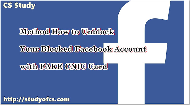 Method How to Unblock Your Blocked Facebook Account with FAKE CNIC Card