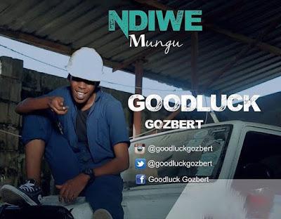 Goddluck Gozbert - Ndiwe Mungu