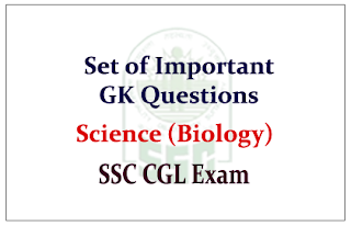 Set of GK Questions from Science (Biology) for SSC CGL