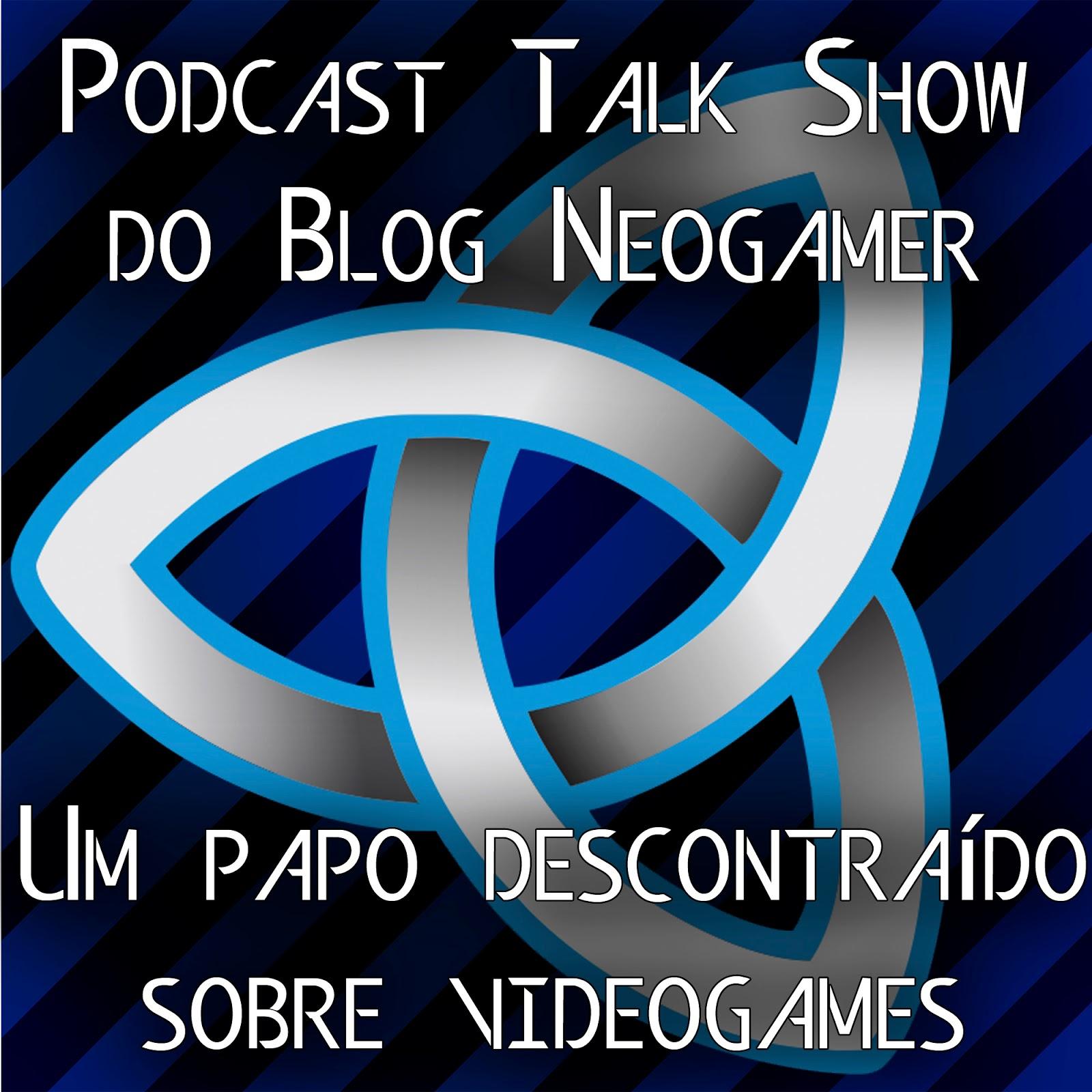Talk Show do Blog NeoGamer