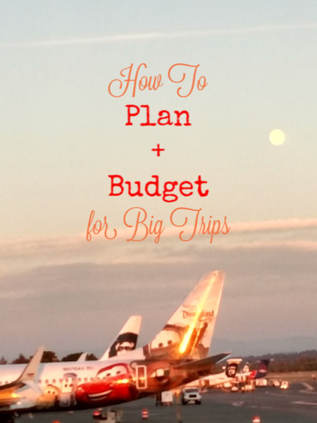 how to plan for big trips