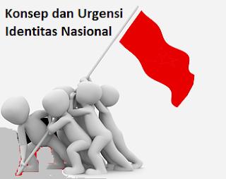 Konsep dan Urgensi Identitas Nasional