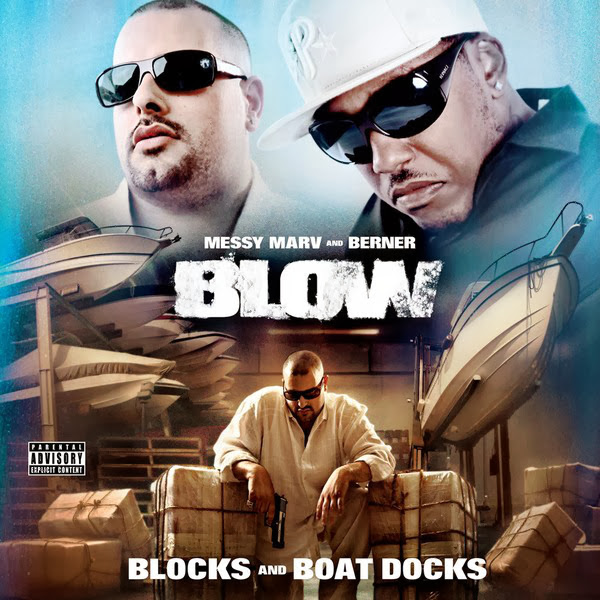 Berner & Messy Marv - Blow - Blocks and Boat Docks Cover