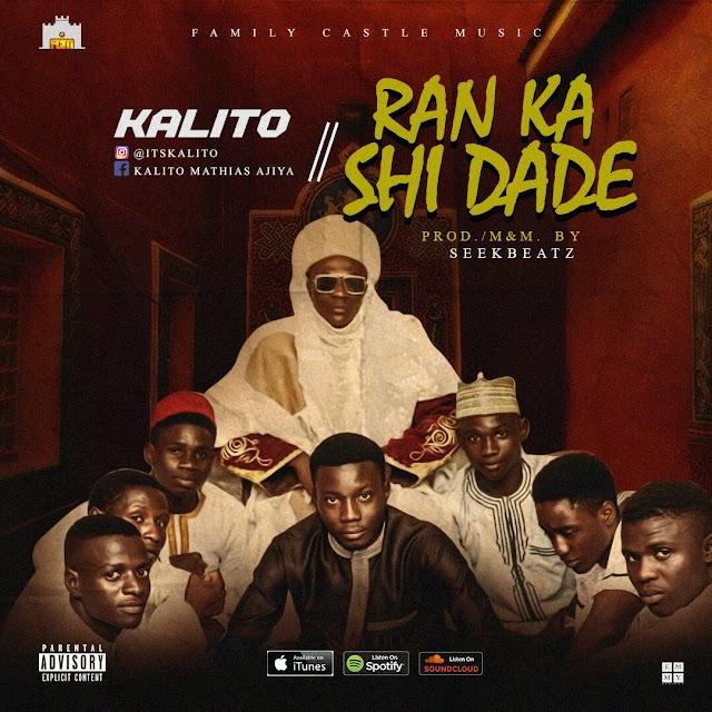 #MUSIC: KALITO- RAN KA SHI DADE