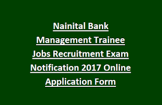 Nainital Bank Management Trainee Jobs Recruitment Exam Notification 2017 Online Application Form