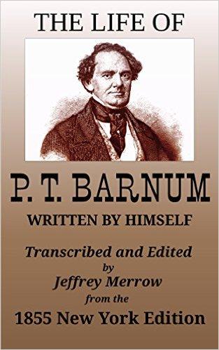 The Life of PT Barnum (Tạm dịch: Cuộc đời của PT Barnum)