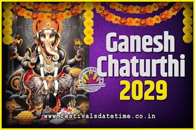 2029 Ganesh Chaturthi Pooja Date and Time, 2029 Ganesh Chaturthi Calendar