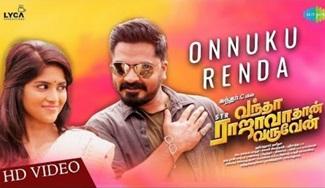 Onnuku Renda | Video | Vantha Rajavathaan Varuven | STR | Hiphop Tamizha | Sundar C