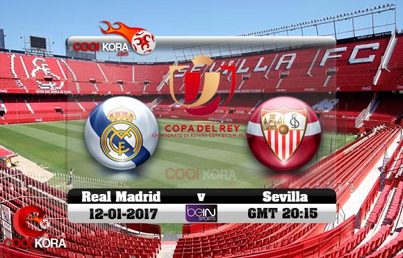 مشاهدة مباراة إشبيلية وريال مدريد اليوم 12-1-2017 في كأس ملك أسبانيا