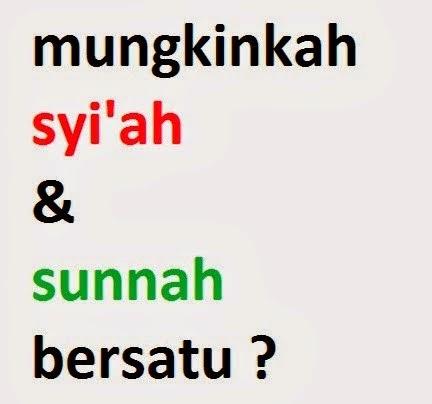 Mungkinkah Syi'ah dan Sunnah Bersatu ? bagian 1