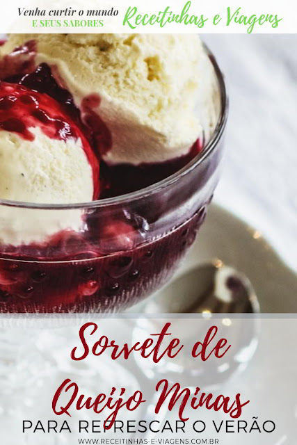 Receita de sorvete de queijo Minas #Receitas #Sorvete