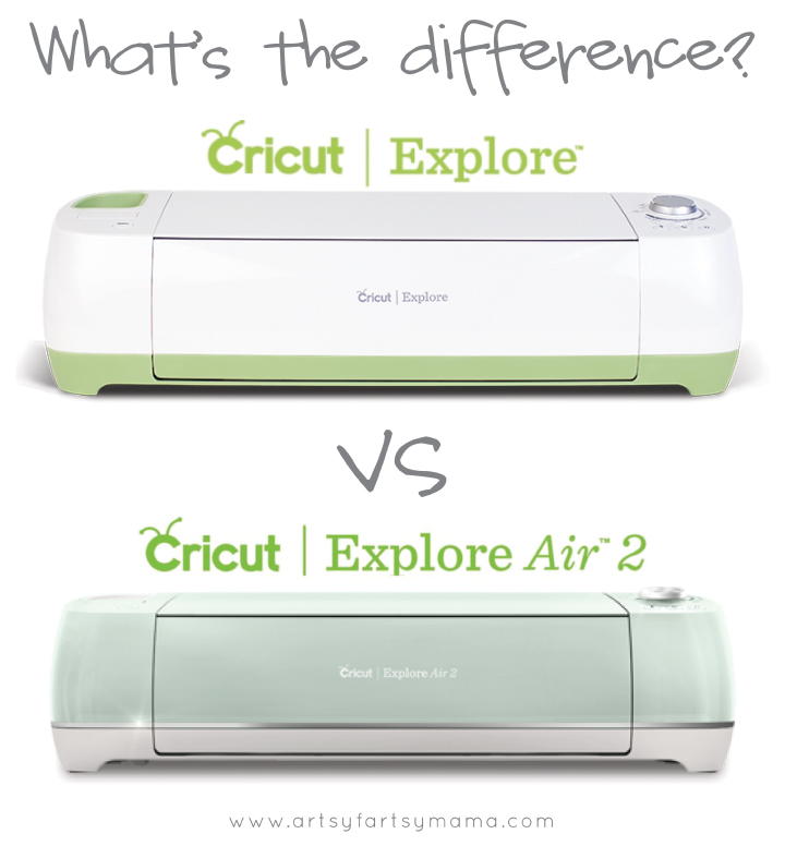 Cricut Explore vs Cricut Explore Air 2 Comparison at artsyfartsymama.com