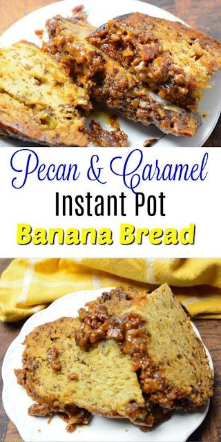 Instant Pot Caramel Pecan Banana Bread