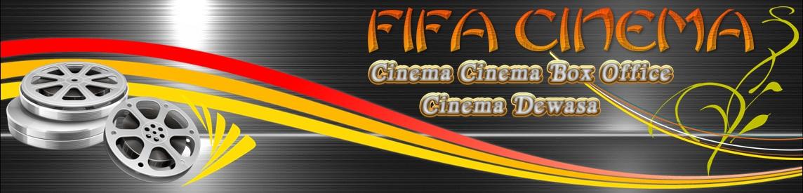 FIFA CINEMA | NONTON FILM | FILM BIOSKOP | BIOSKOP ONLINE | NONTON BIOSKOP | CINEMA ONLINE