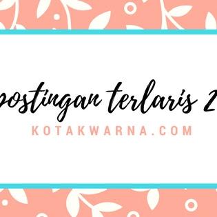 5 Postingan Terlaris 2017 Kotakwarna.com
