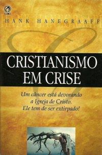 Hank Hanegraaff-Cristianismo Em Crise-