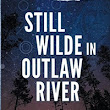 New Indie Book Release: Still Wilde in Outlaw River (Mike Walters)