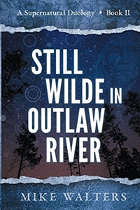 Still Wilde in Outlaw River (Mike Walters)