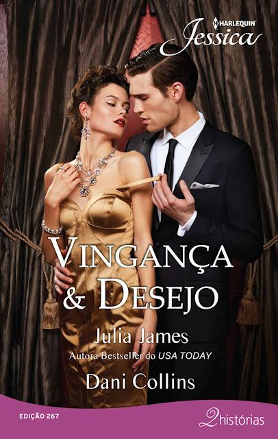 Vingança e Desejo - Julia James, Dani Collins