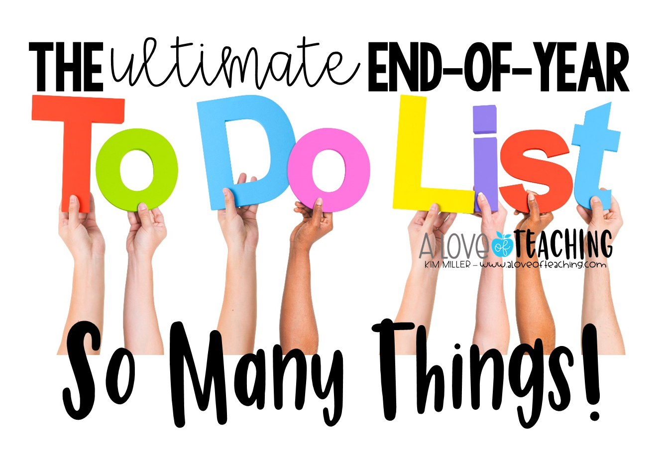 The Ultimate {FREE} End of Year Teacher Checklist