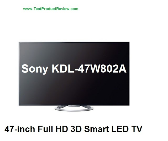 Sony KDL-47W802A 47-inch Full HD 3D Smart LED TV review