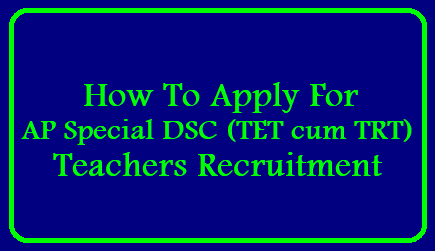 How to apply for AP Special DSC SA Posts Recruitment 2019, Submit Online Application till May 16th DSC Recruitment 2019 – Apply Online for 602 School Asst (Spl Edu) Posts/2019/05/how-to-apply-for-ap-special-dsc-tet-cum-trt-teachers-recruitment-cse.ap.gov.in-apssa.apcfss.in.html