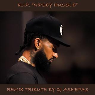 R.I.P. Nipsey Hussle Ft. Kirko Bangz - Down As A Great - Tribute Remix By Dj Asnepas