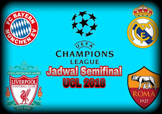 Jadwal semi final liga champion 2018