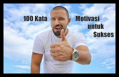 100 Kata-kata motivasi bijak untuk mencapai sebuah kesuksesan