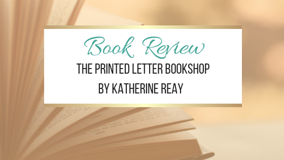 Book Review: The Printed Letter Bookshop by Katherine Reay #NetGalley