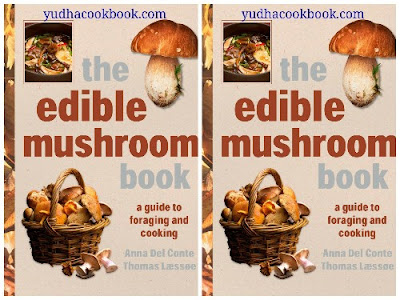 Download ebook The Edible Mushroom Book : A Guide To Foraging And Cooking