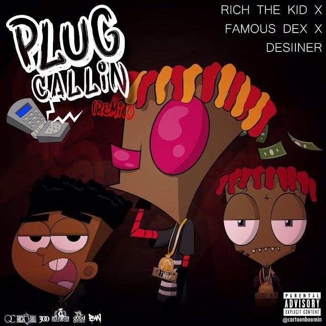 Rich The Kid – Plug Callin (Remix) (feat. Desiigner & Famous Dex)