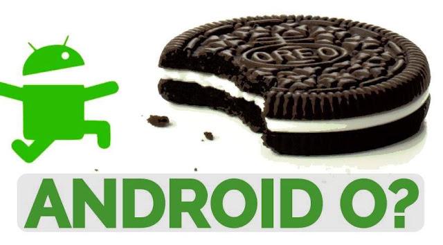 نظام التشغيل الجديد Android O  ومميزاته !