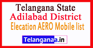 Adilabad District District Elecation AERO Mobile list in Telangana