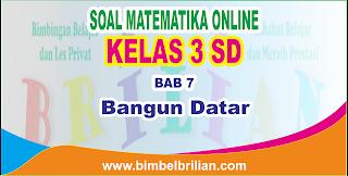 Kali ini  menyajikan latihan soall berbentuk online utk memudahkan putra Soal Matematika Online Kelas 3 SD Bab 7 Bangun Datar - Langsung Ada Nilainya