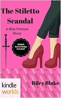 The Miss Fortune Series at Kindle Worlds: The Stiletto Scandal by Riley Blake