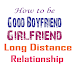 How to be a good boyfriend or girlfriend in a long distance relationship