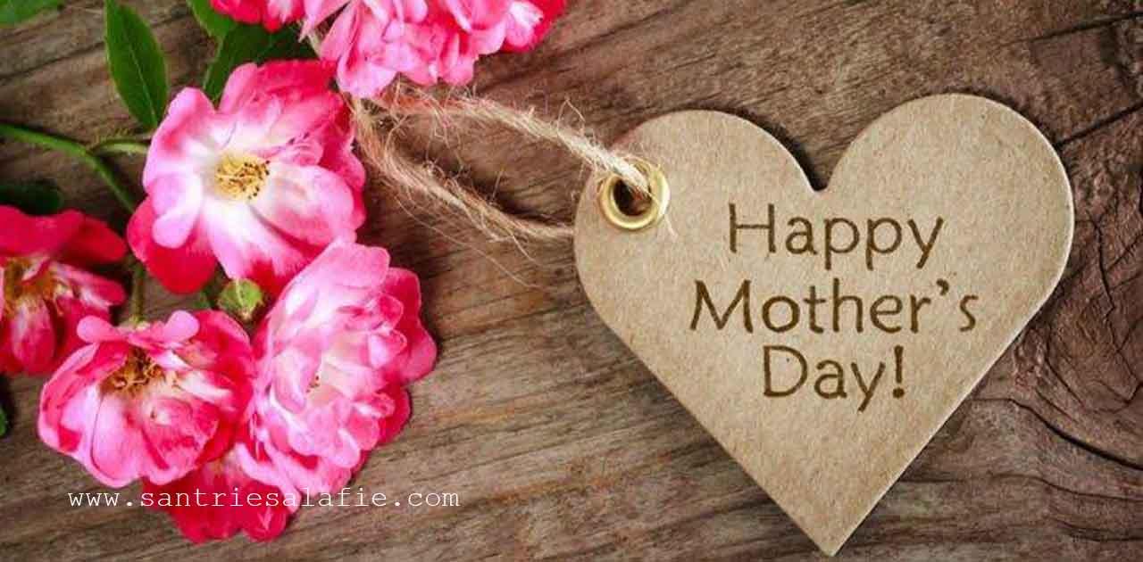 Sejarah Hari Ibu yang Harus Kita Ketahui by Santrie Salafie