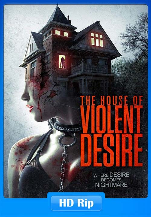 The House of Violent Desire 2018 Hindi HDRip ESub x264 | 480p 300MB | 100MB HEVC