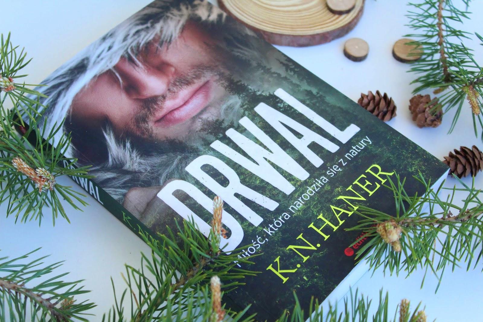 """Przedpremierowo - K.N.Haner """"Drwal, miłość która narodziła się z natury"""" - recenzja"""