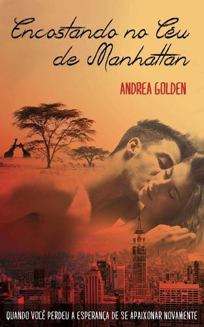Encostando no céu de Manhattan - Andrea Golden