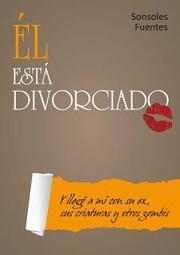 portada de Él está divorciado de Sonsoles Fuentes