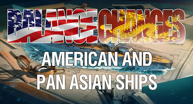 WORLD OF WARSHIPS Balance changes. American and Pan-Asian ships.