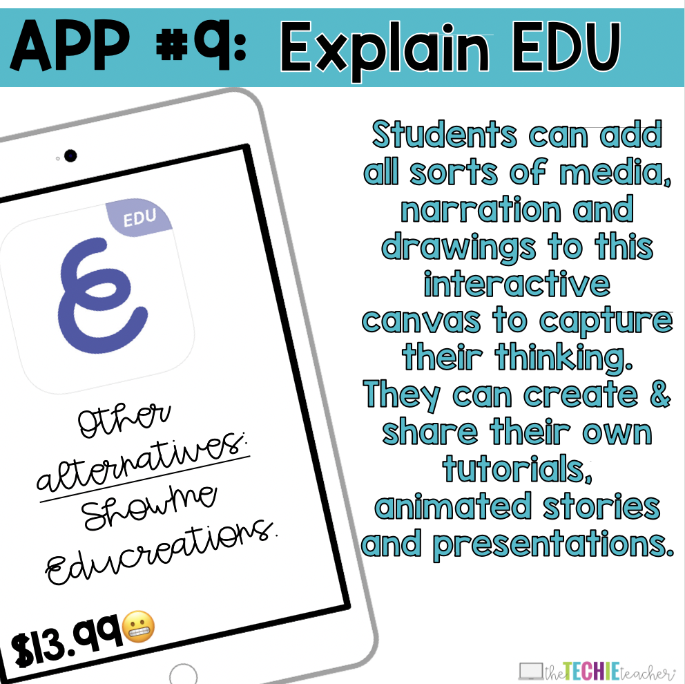 Explain EDU App: Students can add all sorts of media, narration and drawings to this interactive canvas to capture their thinking. They can create & share their own tutorials, animated stories and presentations.