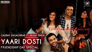 Yaari Dosti - Gaurav Dagaonkar ft. Akasa Singh