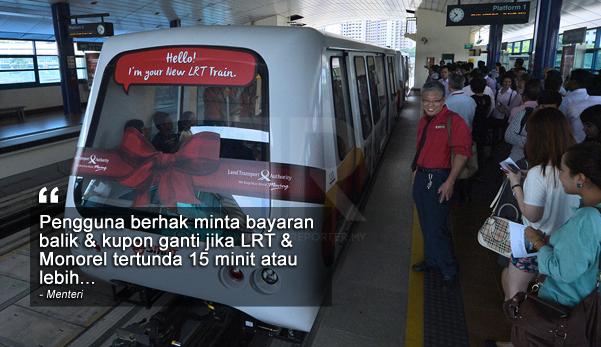 Pengguna Berhak Dapat Bayaran Balik Jika LRT & Monorel Lewat 15 Minit - Menteri