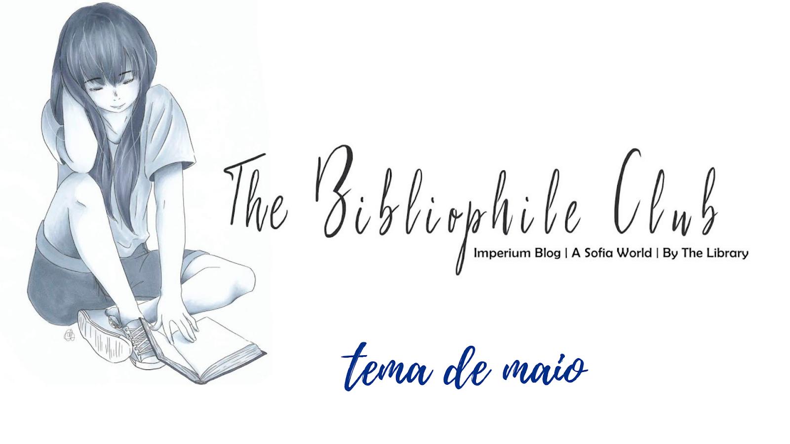 the bibliophile club - tema de maio