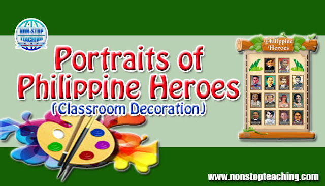 Portraits of Philippine Heroes (Classroom Decoration)