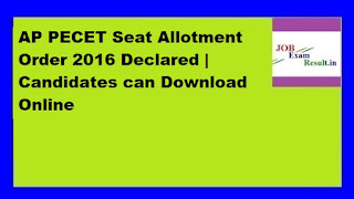 AP PECET Seat Allotment Order 2016 Declared | Candidates can Download Online